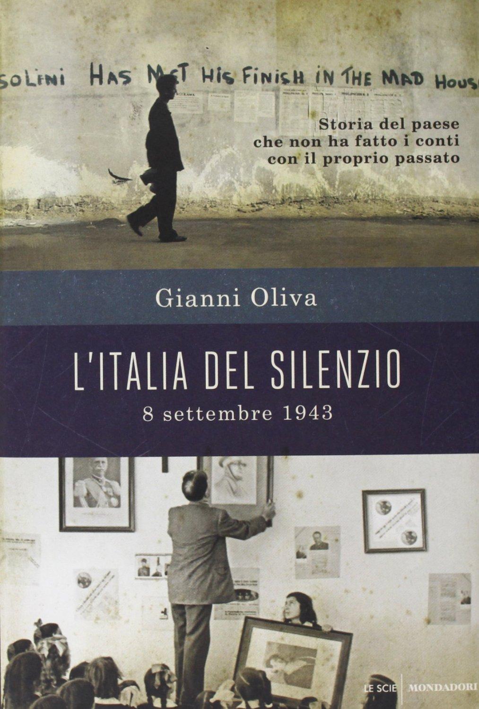 """8 settembre 1943: Gianni Oliva racconta """"l'Italia del silenzio"""""""