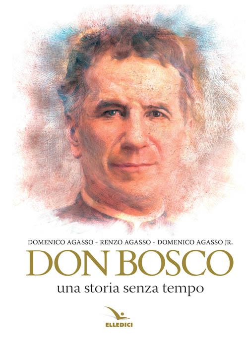 Don Bosco: Nel bicentenario della nascita, una nuova, avvincente biografia di uno dei santi più amati