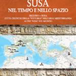 Nel nome di Susa, da qui all'Azerbaijan Tra passato e presente, il volume illustra le città chiamate Susa in Europa e nel mondo. Parla Giovanni Quaglino