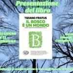 """A Giaveno, giovedì 21 giugno, sarà presentato """"Il bosco è un mondo"""" di Tiziano Fratus (Einaudi)"""