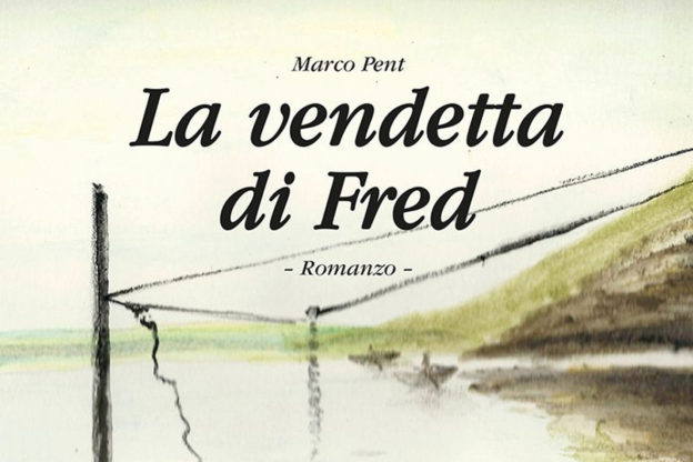 """""""La vendetta di Fred"""", il nuovo libro del valsusino Marco Pent"""