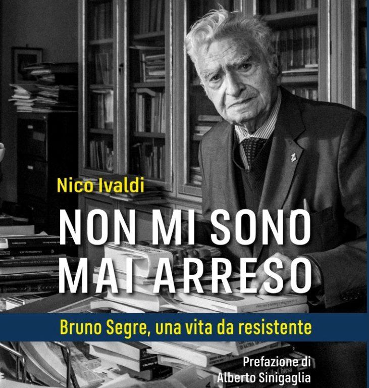 """Torna in libreria """"Non mi sono mai arreso"""", il libro di Nico Ivaldi su Bruno Segre"""