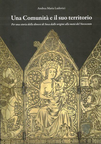 Un nuovo libro che va dentro la storia della diocesi di Susa