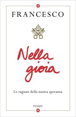 """Riflessioni sul libro di Papa Francesco. """"Nella gioia"""" le ragioni della nostra speranza"""