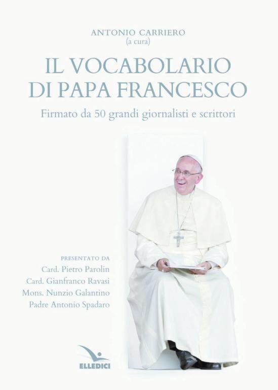 """Libri, """"Il Vocabolario di Papa Francesco"""" a cura di Antonio Carriero"""