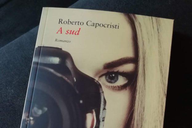 """Bussoleno: domani, 6 aprile, sarà presentato a La Città del Sole il libro di Roberto Capocristi """"A sud"""""""