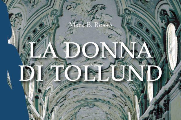 """È uscito """"La donna di Tollund"""", il nuovo libro giallo di Mara Rosso"""