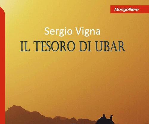 """""""Il tesoro di Ubar"""", il nuovo libro per ragazzi di Sergio Vigna"""