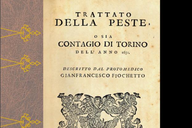 La peste di Torino del 1630 raccontata dal medico di Casa Savoia