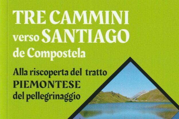 In un libro di Diego Priolo tre sconosciuti cammini verso Santiago de Compostela